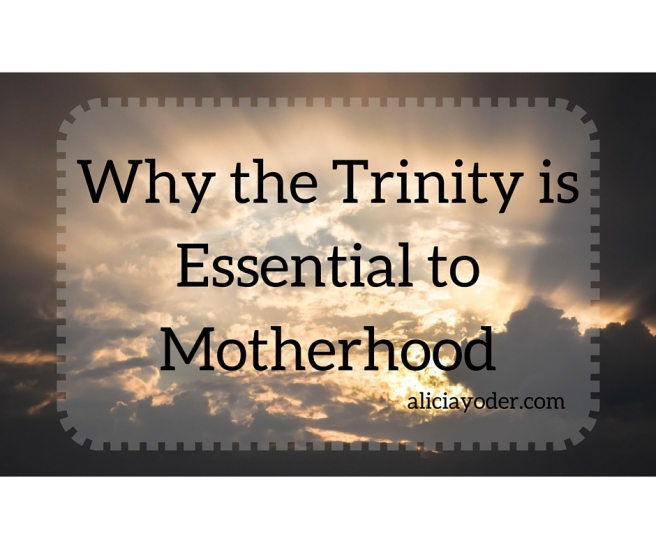 Why the Trinity is Essential to Motherhood