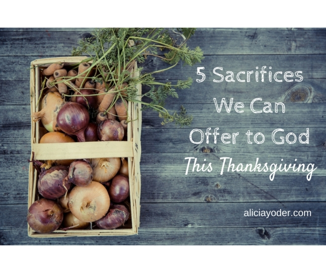 5-sacrifices-we-can-offer-to-god